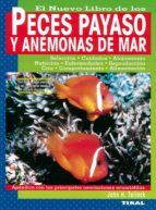 el nuevo libro de los peces payaso y las anemonas de mar john h. tullock 9788430531097