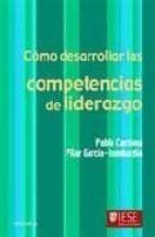 como desarrollar las competencias de liderazgo (4ª ed.)-pablo cardona-pilar garcia lombardia-9788431323097