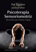 psicoterapia sensoriomotriz: intervenciones para el trauma y el apego-ogden pat-9788433028297