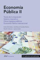 economia publica ii: teoria de la imposicion. sistema impositivo. otros ingresos publicos. economia publica internacional emilio albi 9788434427297