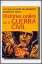 historias orales de la guerra civil-alvaro de diego-alfonso bullon de mendoza-9788434466197