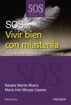 sos... vivir bien con miastenia (ebook)-maria ines monjas casares-natalia martin rivera-9788436827897