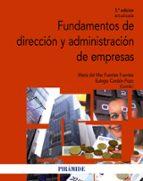 fundamentos de direccion y administracion de empresas (3ª ed.) maria del mar fuentes fuentes eulogio cordon pozo 9788436833997