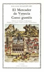 el mercader de venecia; como gusteis (3ª ed.)-william shakespeare-9788437604497