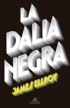 la dalia negra-james ellroy-9788439729297