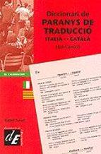diccionari de paranys de traduccio italia-catala: falsi amici (ed icion bilingüe)-isabel turull creixells-9788441208797