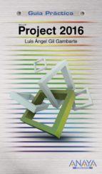 project 2016 (guia práctica) luis angel gil gambarte 9788441538597
