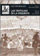 las tertulias de la orquesta hector berlioz 9788446041597