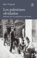 los palestinos olvidados: historia de los palestinos de israel ilan pappe 9788446043997