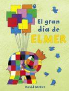 el gran dia de elmer (elmer)-david mckee-9788448851897