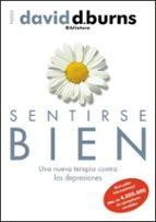 sentirse bien: una nueva terapia contra las depresiones-david burne-9788449323997