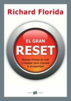 el gran reset: nuevas formas de vivir y trabajar para impulsar la prosperidad-richard florida-9788449325397