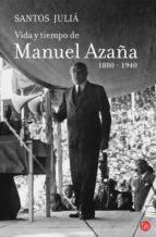 vida y tiempo de manuel azaña (1880 1940) santos julia 9788466324397