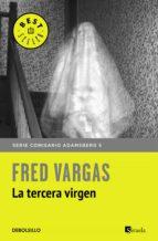 la tercera virgen (comisario adamsberg 6)-fred vargas-9788466331197