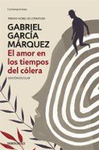 el amor en los tiempos del cólera (edición escolar) gabriel garcia marquez 9788466347297