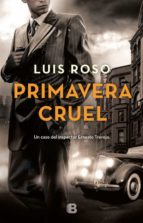 primavera cruel (inspector trevejo 2)-luis roso-9788466662697