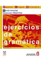 ejercicios de gramatica. nivel inicial-josefa martin garcia-9788466700597