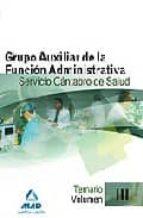 grupo auxiliar de la funcion administrativa del servicio cantabro de salud. temario. volumen iii-9788467627497