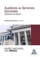 AUXILIARES DE SERVICIOS GENERALES (VIGILANCIA DE SALAS) DEL MUSEO NACIONAL DEL PRADO: PRUEBA DE CONOCIMIENTOS: TEORIA Y TEST