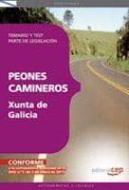 PEONES CAMINEROS DE LA XUNTA DE GALICIA. TEMARIO Y TEST. PARTE LE GISLACION
