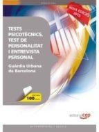 tests psicotècnics, test de personalitat i entrevista personal per a la guàrdia urbana de barcelona 9788468156897