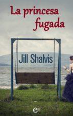 la princesa fugada-jill shalvis-9788468799797