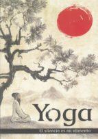 yoga: el silencio es mi alimento-vicente moreno-9788469795897