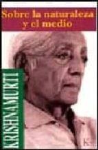sobre la naturaleza y el medio-jiddu krishnamurti-9788472453197