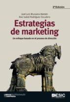 estrategias de marketing: un enfoque basado en el proceso de dire ccion (2ª ed)-ana isabel rodriguez escudero-jose luis munuera aleman-9788473568197