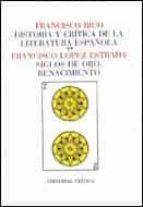 siglos de oro, el renacimiento (historia y critica de la literat ura española; t. 2) francisco lopez estrada 9788474231397