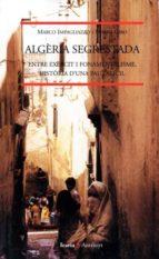 algeria segrestada: entre exercit, fonamentaliste, historia d una pau dificil-marco impagliazzo-mario giro-9788474264197