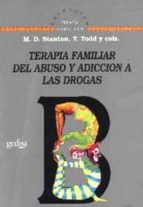 terapia familiar del abuso y adiccion a las drogas-m. d. et al stanton-9788474322897