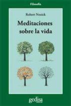 meditaciones sobre la vida-robert nozick-9788474324297