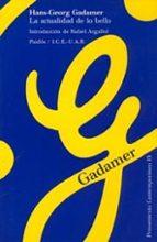 la actualidad de lo bello: el arte como juego, simbolo y fiesta-hans-georg gadamer-9788475096797
