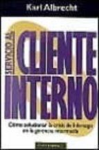 servicio al cliente interno: como solucionar crisis de liderazgo en la gerencia intermedia-karl albrecht-9788475097497