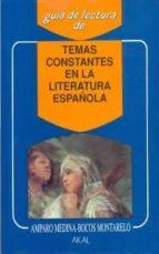 temas constantes de la literatura española amparo medina bocos 9788476007297