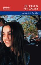 tot l estiu per davant joaquim gonzalez i cartula 9788476601297