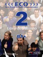 eco 2. libro del alumno (b1+) carlos romero dueñas alfredo gonzalez hermoso 9788477119197