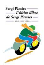 lultim llibre de sergi pamies sergi pamies 9788477273097