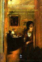 el conocimiento del amor: ensayos sobre filosofia y literatura martha c. nussbaum 9788477747697