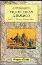El libro de Viaje de ceilan a damasco autor A. RIVADENEYRA EPUB!