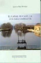 el canal de castilla: guia para caminantes (2ª ed.) ignacio saez hidalgo 9788478469697