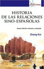 historia de las relaciones sino-españolas (nueva edicion revisada y ampliada)-zhang kai-9788478845897