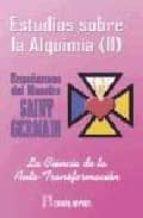estudios sobre la alquimia (tomo ii). la ciencia de la auto trans formacion saint germain 9788479102197