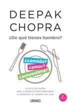 ¿de qué tienes hambre?-deepak chopra-9788479538897