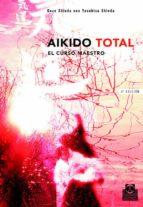 aikido total: el curso maestro gozo shioda yasuhisa shioda 9788480194297