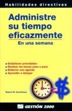 administre su tiempo eficazmente robert m. hochheiser 9788480884297