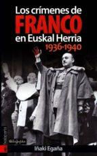 los crimenes de franco en euskal herria (1936 1940) iñaki egaña 9788481365597
