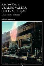 verdes valles, colinas rojas 3: las cenizas del hierro (premio nacional de narrativa 2006)-ramiro pinilla-9788483103197