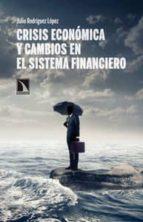 crisis economica y cambios en el sistema financiero julio rodriguez 9788483198797